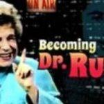 In Praise of Dr. Ruth-- sex educator extraordinaire.